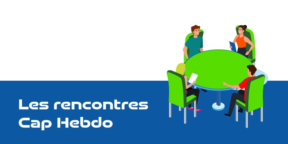 Les rencontres Cap Hebdo